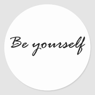 Be Yourself Gift Classic Round Sticker