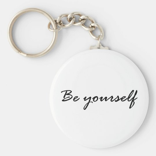 Be Yourself Gift Keychain