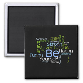 BE Yourself  Inspirational Word Cloud 2 Inch Square Magnet