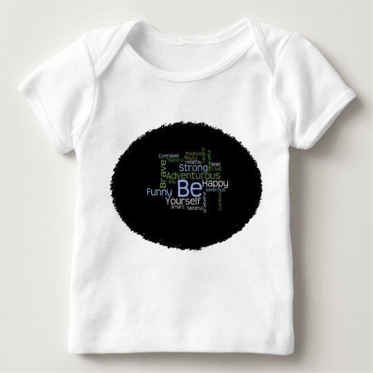 BE Yourself Inspirational Word Cloud Baby T-Shirt