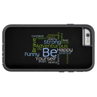 BE Yourself Inspirational Word Cloud Motivate Tough Xtreme iPhone 6 Case