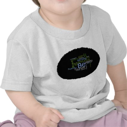 BE Yourself Inspirational Word Cloud T-shirts