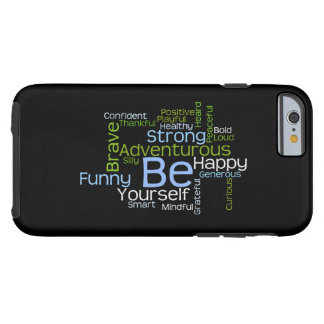 BE Yourself Inspirational Word Cloud Tough iPhone 6 Case