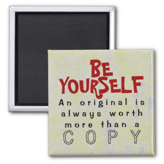 BE YOURSELF - Magnet Truism #435