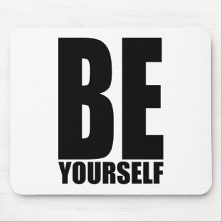 Be yourself mouse pad