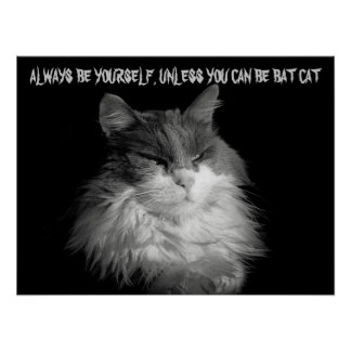 Be Yourself or Be Bat Cat Posters