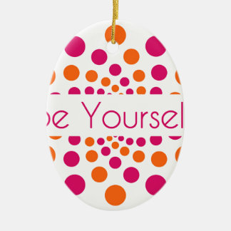 Be Yourself Pink Orange Dots Circular Ceramic Ornament