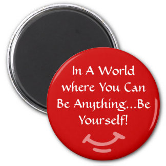 Be Yourself! Refrigerator Magnet