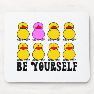 Be Yourself T-shirts and gifts. Mouse Mats