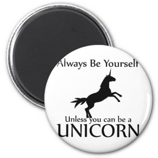 Be Yourself Unicorn Magnet