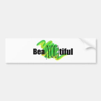 bea YOU tiful bumper sticker