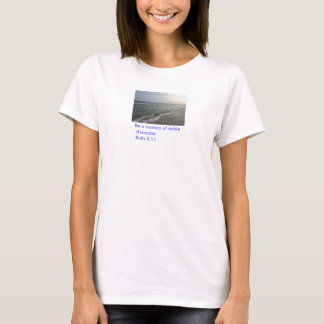 Beach, Be a woman of noble character.  Ruth 3:11 T-Shirt