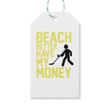 Beach Themed Beach Better Have My Money Gift Tags