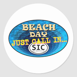 BEACH DAY CALL IN SIC2 CLASSIC ROUND STICKER