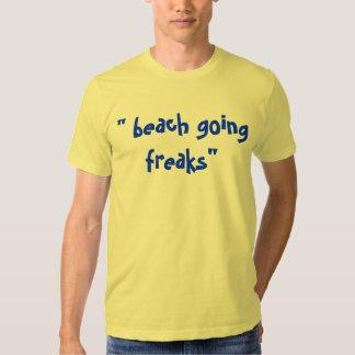 Beach Going Freaks T Shirt