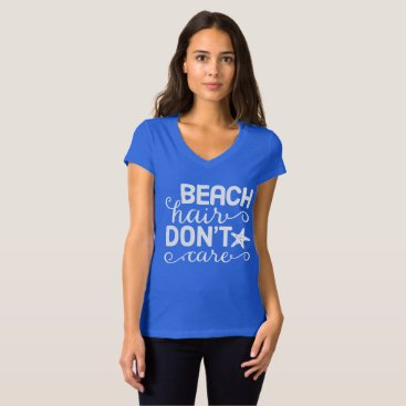 Beach Hair Dont Care T-Shirt