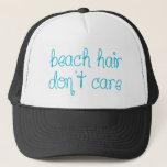 "Beach Hair Don&#39;t Care Trucker Hat<br><div class=""desc"">A hat for your beach days,  beach hair don&#39;t care.</div>"