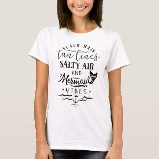 Beach Hair, Tan Lines, Salty Air, & Mermaid Vibes T-Shirt