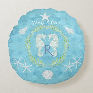 Beach Themed Beach House Welcome Seahorse Starfish Monogrammed Round Pillow