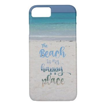 Beach Themed Beach is my Happy Place iPhone 7 Case