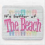 Beach - It's better at the Beach Mousepads