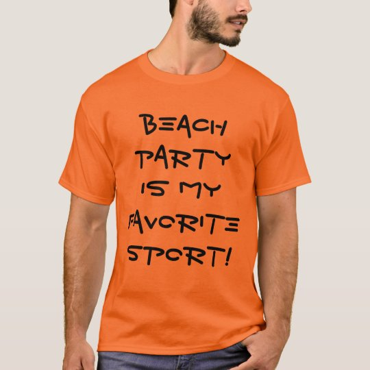 Beach Party is my Favorite Sport! T-Shirt