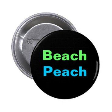 Beach Themed BEACH PEACH button