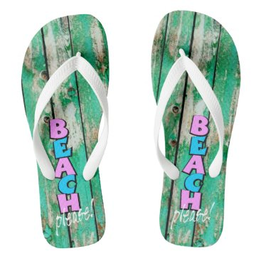 Beach Themed BEACH PLEASE! Beachside wood plank, Summer Flip Flops