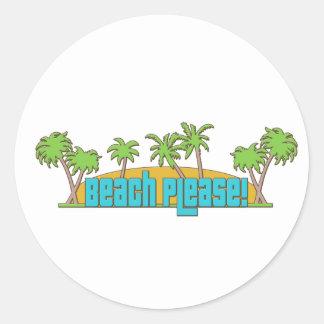 Beach Please! Classic Round Sticker