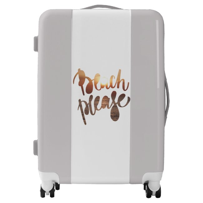 BEACH PLEASE, Fun quote & Photo Suitcase