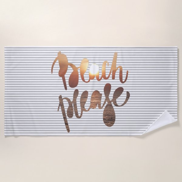 BEACH PLEASE| Fun Typography & Quote Beach Towel