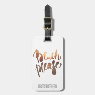 BEACH PLEASE, Fun Typography & Quote Luggage Tag