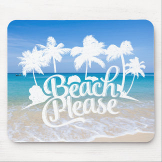 Beach Please Funny Quote Mousepad