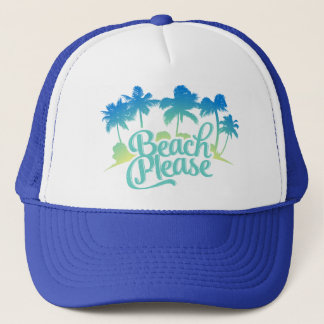 Beach Please Funny Quote Trucker Hat