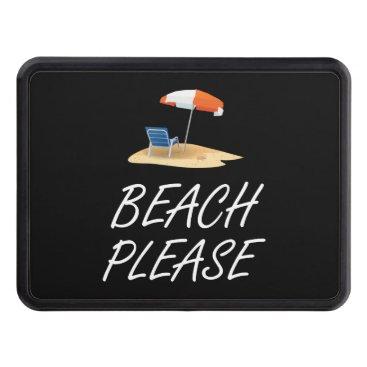 Beach Themed Beach Please Hitch Cover