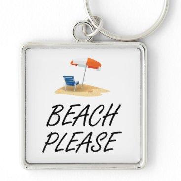 Beach Themed Beach Please Keychain