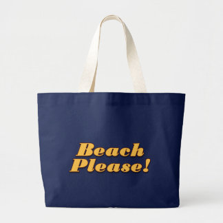 Beach Please! Large Tote Bag