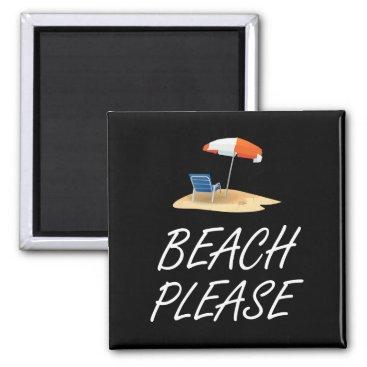 Beach Please Magnet
