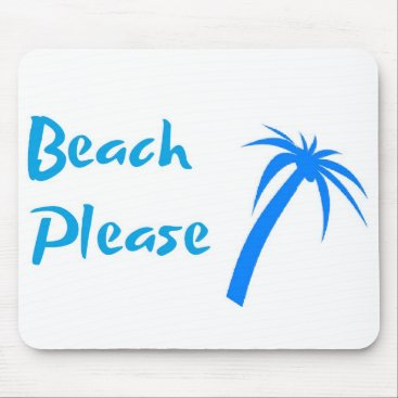 Beach Please Mousepad