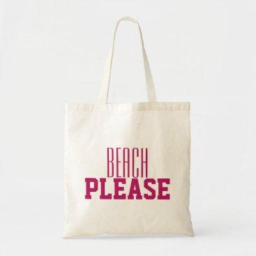 Beach Themed Beach Please Pink Tote Bag
