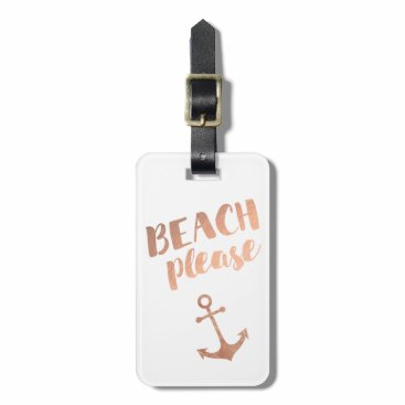 Beach Themed beach please rose gold calligraphy luggage tag