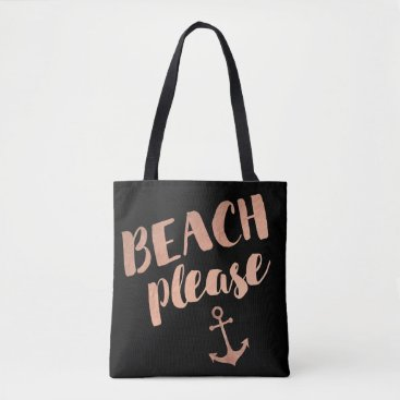 Beach Themed beach please rose gold calligraphy tote bag