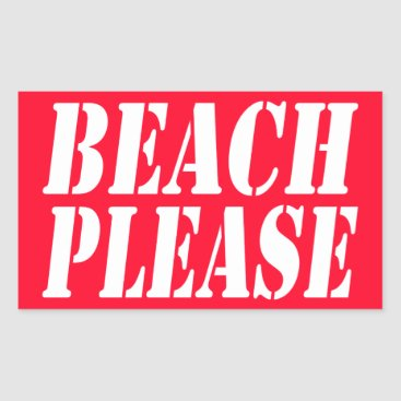 Beach Themed Beach Please | Summer Rectangular Sticker