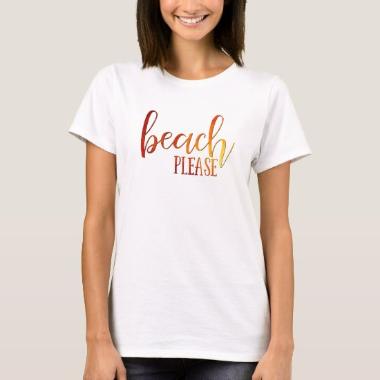 """""""beach please"""" sunset ombre typography T-Shirt"""