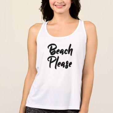 Beach Themed Beach Please Tank Top
