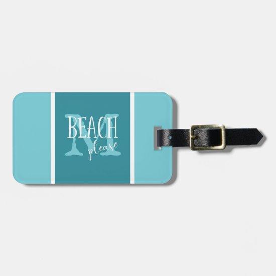 Beach please teal white stripes monogrammed luggage tag