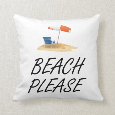 Beach Themed Beach Please Throw Pillow