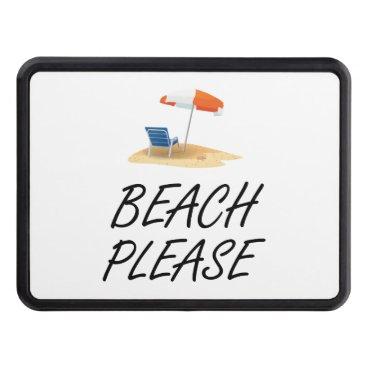 Beach Themed Beach Please Tow Hitch Cover