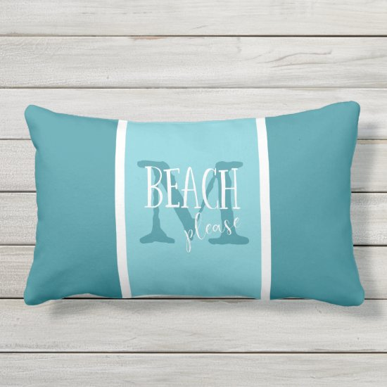 Beach please typography ANY COLOR monogrammed Lumbar Pillow