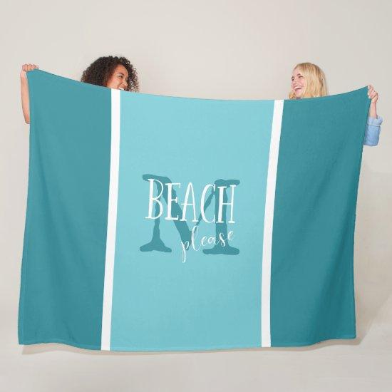 Beach please typography on ANY COLOR monogrammed Fleece Blanket